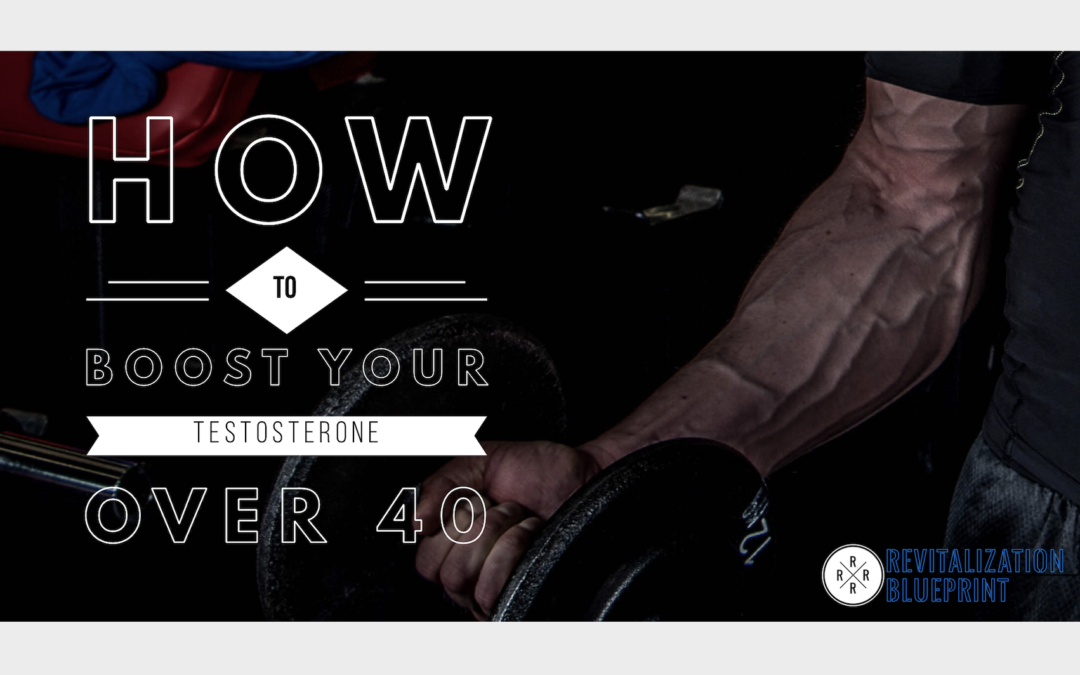 How Can I Naturally Boost Testosterone Over 40?