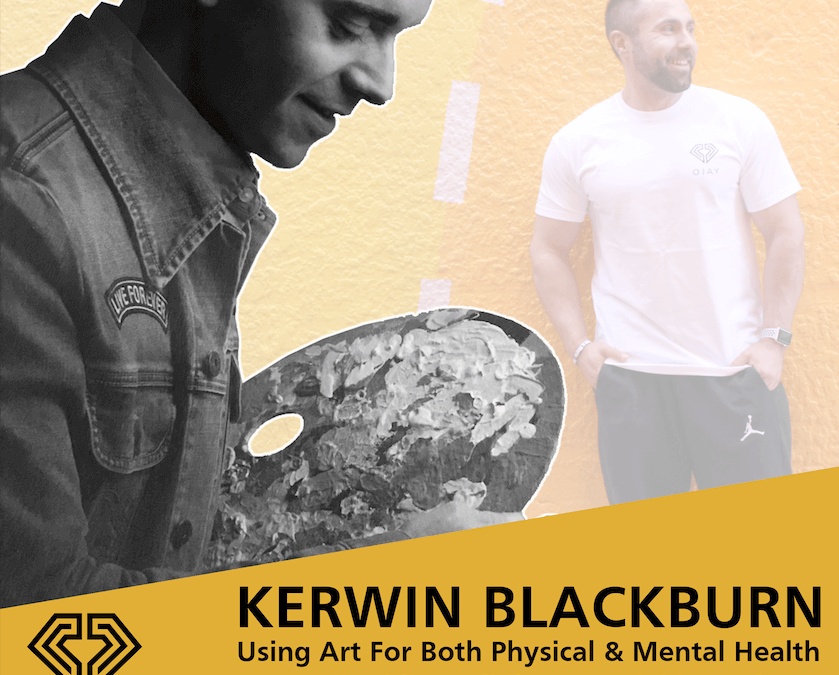 Kerwin Blackburn – Using Art For Your Mental Health
